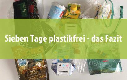 Sieben Tage plastikfrei – das Fazit