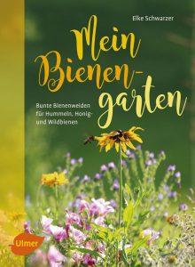 Mein Bienengarten. Foto: Ulmer Verlag