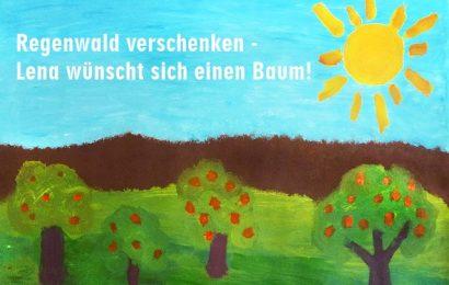 Regenwald verschenken – Lena wünscht sich einen Baum