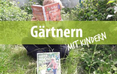 Aus der Baumschule: Gärtnern mit Kindern