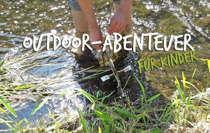 Der Wald ruft – Outdoor-Abenteuer für Kinder mit Büchern, Messern und Bastelideen
