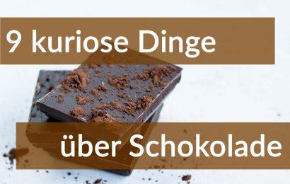 9 kuriose Dinge, die Sie über Schokolade bestimmt noch nicht wussten