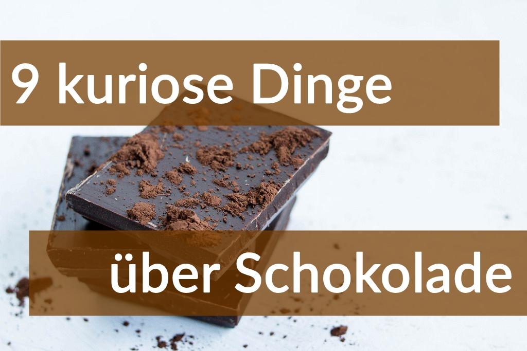 9 kuriose Dinge über Schokolade