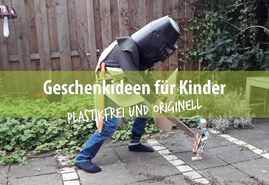 Plastikfrei und originell: Geschenkideen für Kinder