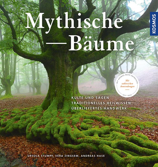 """Bäume in der Mythologie: """"Mythische Bäume"""" , erschienen 2017 im Kosmos-Verlag."""