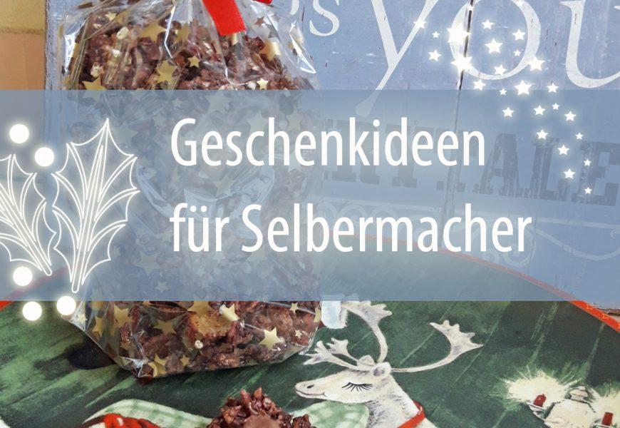 Weihnachtsgeschenke persönlich und nachhaltig: Ideen für (kleine) Selbermacher