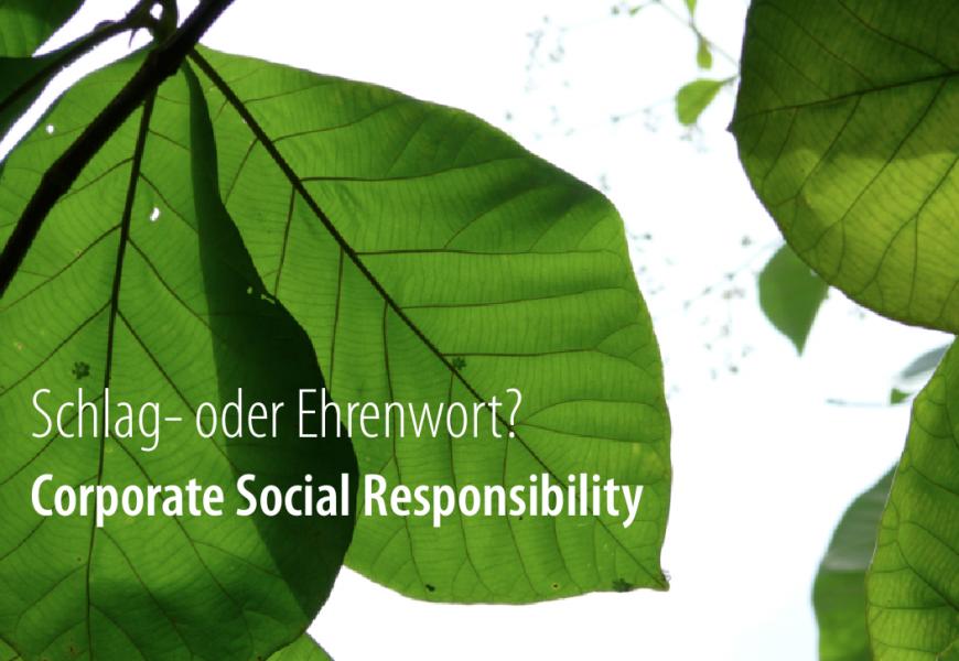 Corporate Social Responsibility – Schlag- oder Ehrenwort?