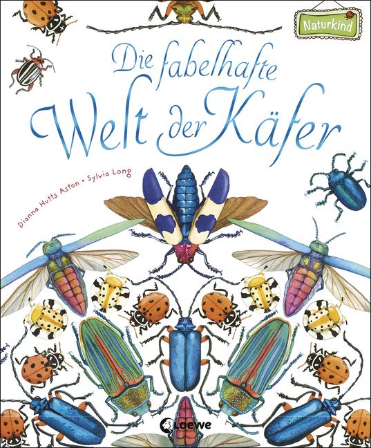 """""""Die fabelhafte Welt der Käfer"""", erschienen in der Naturkind-Reihe des Loewe-Verlags / Insektenbücher. Foto: Loewe"""