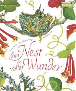 """""""Ein Nest voller Wunder"""", erschienen in der Naturkind-Reihe des Loewe-Verlags. Foto: Loewe"""