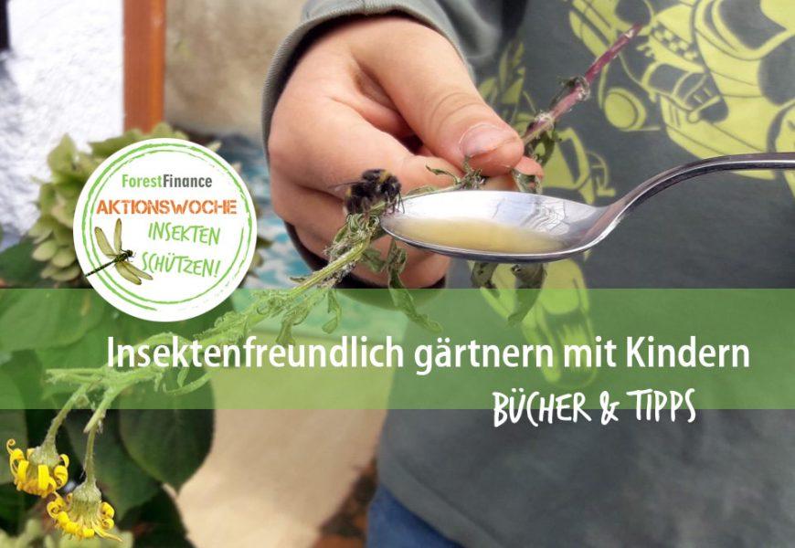 Insektenfreundlich gärtnern mit Kindern – neue Bücher & Tipps
