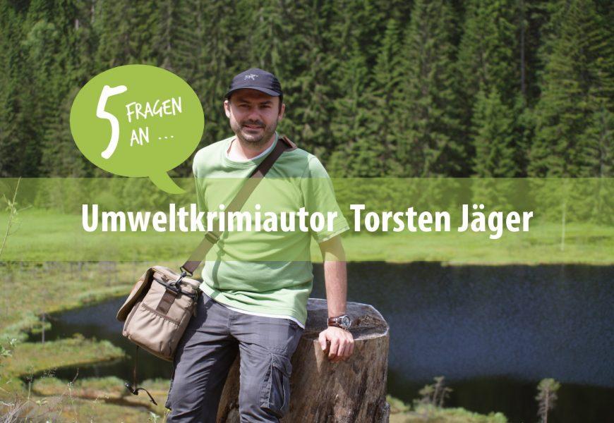 5 Fragen an: Umweltkrimiautor und ForestFinance-Kunde Torsten Jäger