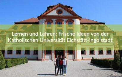Lernen und Lehren: frische Ideen von der Katholischen Universität Eichstätt-Ingolstadt