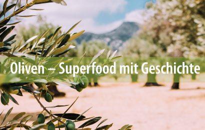 Oliven – Superfood mit Geschichte