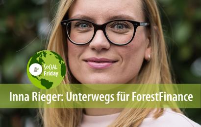 Inna Rieger: Unterwegs für ForestFinance