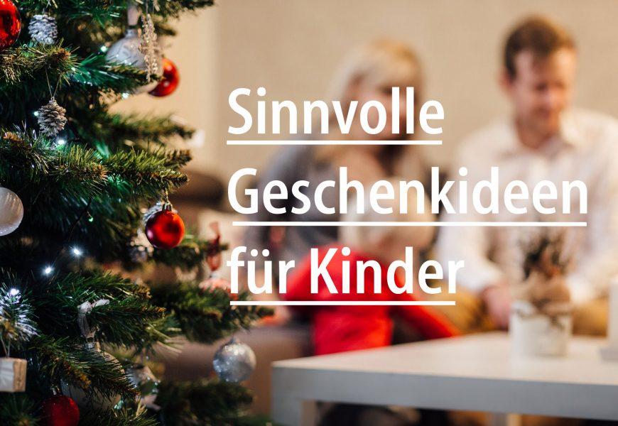Sinnvolle Geschenkideen für Kinder