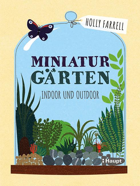 Miniaturgärten. Foto: Haupt Verlag