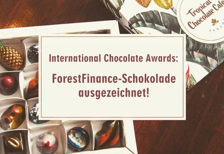 International Chocolate Awards: ForestFinance-Schokolade ausgezeichnet