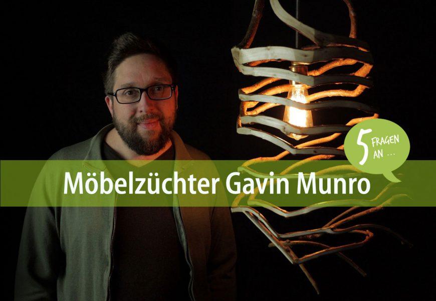 Fünf Fragen an: Gavin Munro, den Möbelzüchter