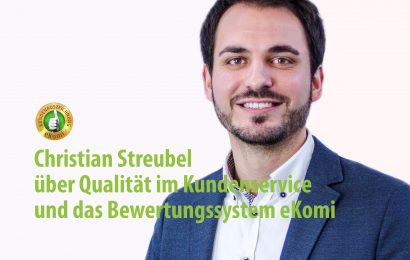Christian Streubel über Qualität im Kundenservice und das Bewertungsssystem eKomi