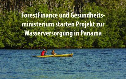 ForestFinance und Gesundheitsministerium starten Projekt zur Wasserversorgung in Panama