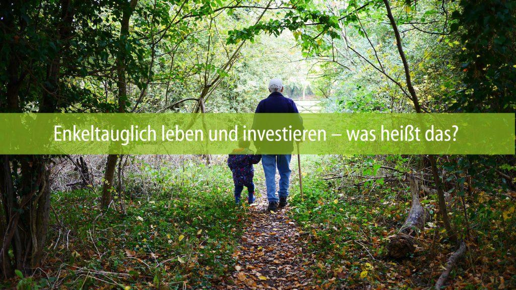 Enkeltauglich leben und investieren