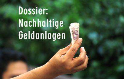 Dossier: Nachhaltige Geldanlagen