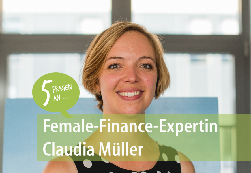 Female Finance: 5 Fragen an Claudia Müller