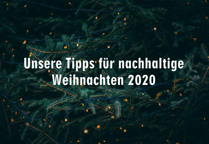 Ohne Plunder und Plastik: Unsere Tipps für nachhaltige Weihnachten 2020