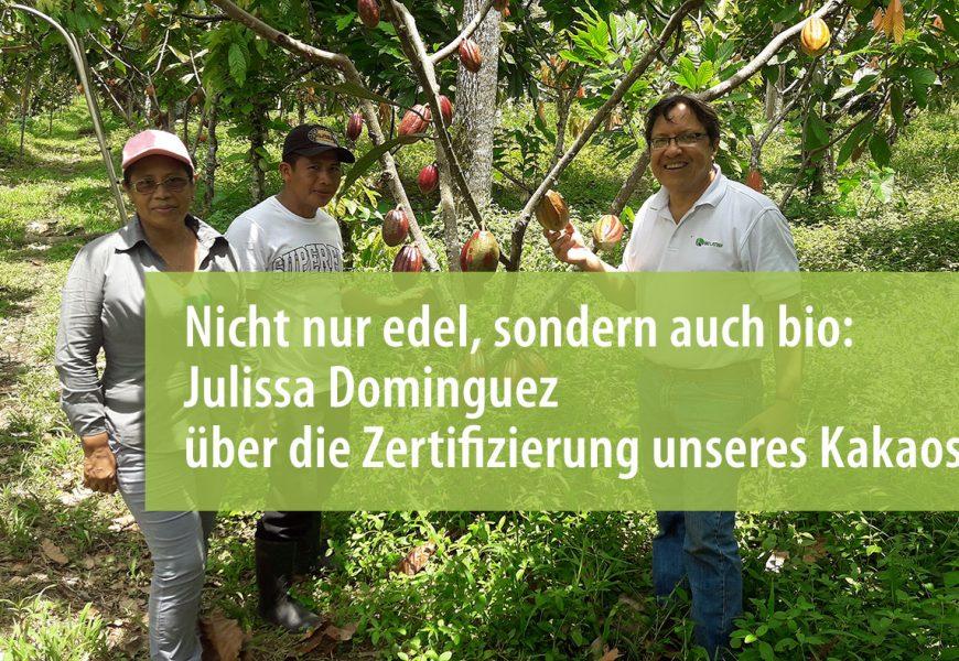 Nicht nur edel, sondern auch bio: Julissa Dominguez über die Zertifizierung unseres Panama-Kakaos