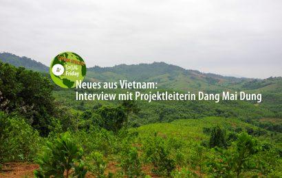 Neues aus Vietnam: Interview mit Projektleiterin Dang Mai Dung