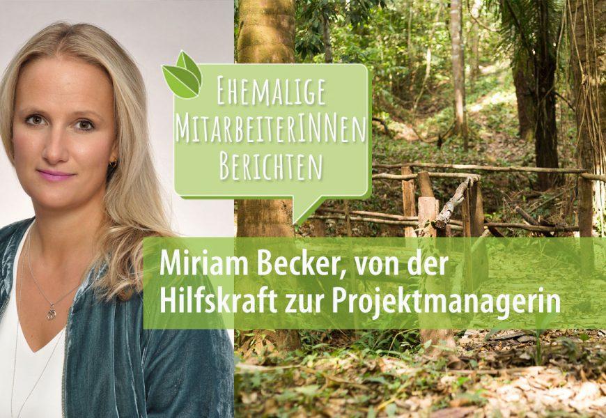 25 Jahre ForestFinance – ehemalige MitarbeiterInnen berichten: Miriam Becker, von der Hilfskraft zur Projektmanagerin