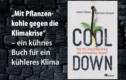 """""""Mit Pflanzenkohle gegen die Klimakrise"""" – Buchtipp"""