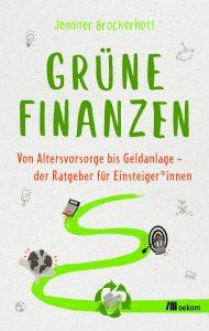Buchcover:  Grüne Finanzen. Von Altersvorsorge bis Geldanlage – der Ratgeber für Einsteiger*innen.